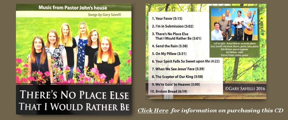 There's No Place Else That I Would Rather Be, By Gary Savelli - CD From PastorJohnsHouse.com